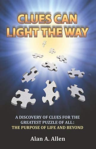 Clues Can Light the Way A Discovery of Clues for the Greatest Puzzle of All the Purpose of Life product image