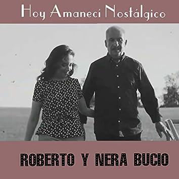 Hoy Amanecí Nostálgico (feat. Roberto Bucio)