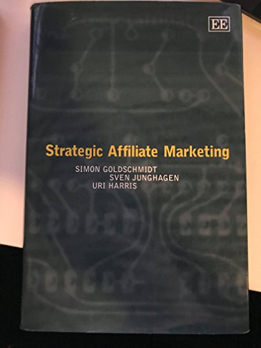 Goldschmidt, S: Strategic Affiliate Marketing