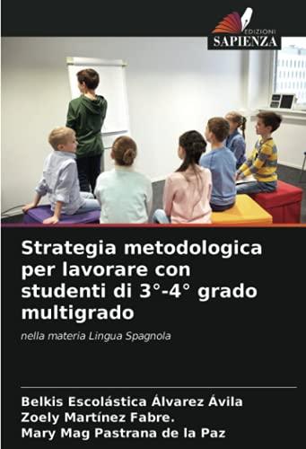 Strategia metodologica per lavorare con studenti di 3°-4° grado multigrado: nella materia Lingua Spagnola