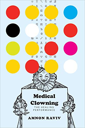 Medical Clowning: The Healing Performance (Enactments)