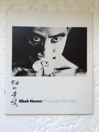 Eikoh Hosoe: Photographs 1960-1980