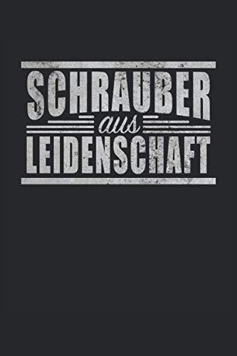 Schrauber Aus Leidenschaft Akkuschrauber Handwerker Handwerken Zimmermann Handwerkberuf: Notizbuch - Notizheft - Notizblock - Tagebuch - Planer - ... - 6 x 9 Zoll (15.24 x 22.86 cm) - 120 Seiten