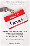 Hello Career: What You Need to Know to Be Successful in Your First Job: Work Smart in an Office or Remotely