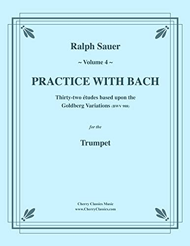 Practice With Bach for the Trumpet, Volume 4 (English Edition)