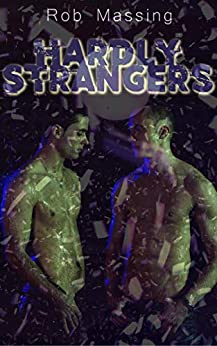Hardly Strangers: a Chase Evans novel by [Rob Massing]