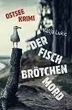 Der Fischbrötchenmord (Sören Fries ermittelt, Band 1) - Katja Lukic