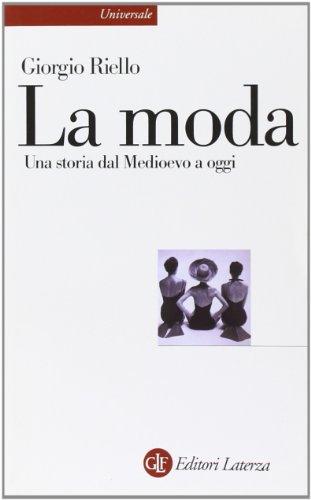 La moda. Una storia dal Medioevo a oggi
