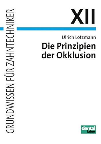 Grundwissen für Zahntechniker, Tl.12, Die Prinzipien der Okklusion