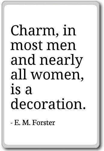 Charme, chez la plupart des hommes et presque toutes les femmes, is a. - E. M. Forster - citations aimant de réfrigérateur, blanc