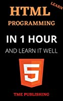 Learn Html in 1 Hour and Learn It Well. Html for Beginners with project Front Cover