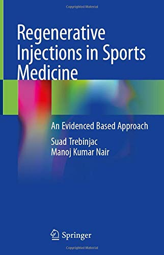 Compare Textbook Prices for Regenerative Injections in Sports Medicine: An Evidenced Based Approach 1st ed. 2020 Edition ISBN 9789811567827 by Trebinjac, Suad,Nair, Manoj Kumar