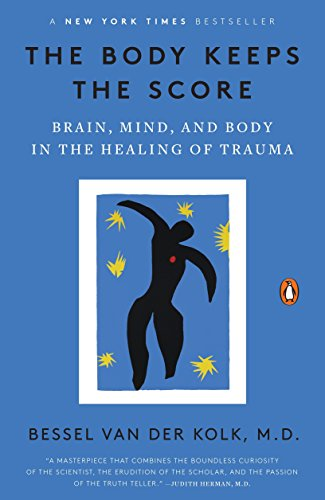Compare Textbook Prices for The Body Keeps the Score: Brain, Mind, and Body in the Healing of Trauma Reprint Edition ISBN 9780143127741 by van der Kolk M.D., Bessel