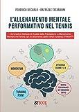 L'allenamento Mentale Performativo nel Tennis. L'innovativo Metodo di Analisi della Prestazione e Allenamento Mentale nel Tennis con lo Strumento della Match Analysis (TMMAT©)