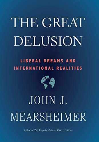 The Great Delusion: Liberal Dreams and International Realities (Henry L. Stimson Lectures) download ebooks PDF Books