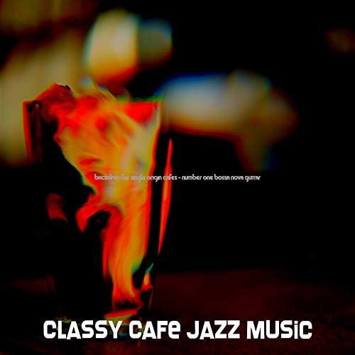 Classy Cafe Jazz Music