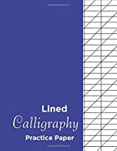 Lined Calligraphy Practice Paper: Calligraphy Practice Paper Workbook: Handwriting And Hand Lettering Practice Notepad Slanted Grid Paper Calligraphy  For Beginners ( Slanted Calligraphy Paper) Vol 4.