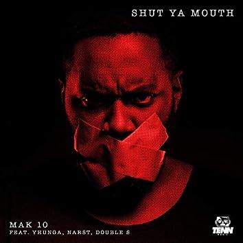Shut Ya Mouth