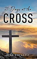 21 Days at the Cross