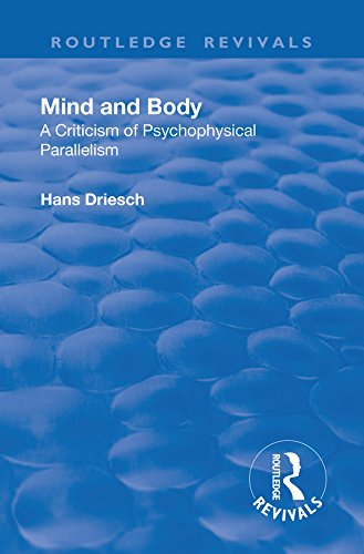 Revival: Mind and Body: A Criticism of Psychophysical Parallelism (1927) (Routledge Revivals)