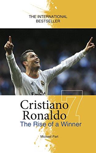 Cristiano Ronaldo: The Rise of a Winner (English Edition)