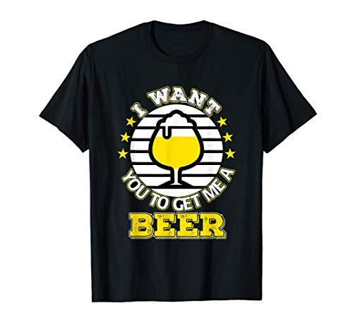 Ich möchte, dass du mir ein Bier holst   Männer Bier Party T-Shirt
