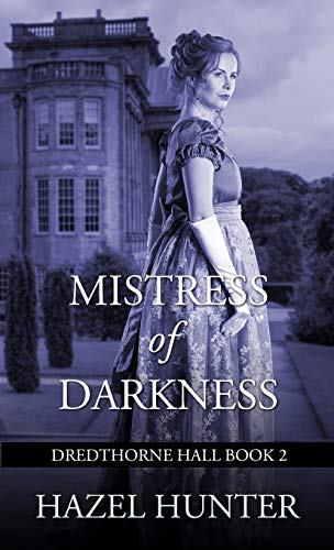 Compare Textbook Prices for Mistress of Darkness Dredthorne Hall Book 2: A Gothic Romance 2  ISBN 9781950575176 by Hunter, Hazel