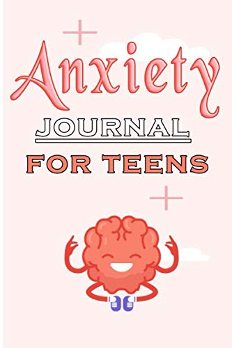 anxiety journal for teens: guided journaling cbt worksheets for anxiety mindfulness journal prompts for students