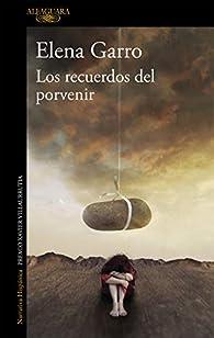 Los recuerdos del porvenir par Elena Garro