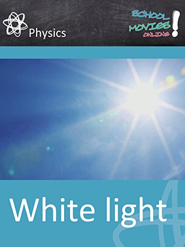 White Light - Physical Facts - School Movie on Physics