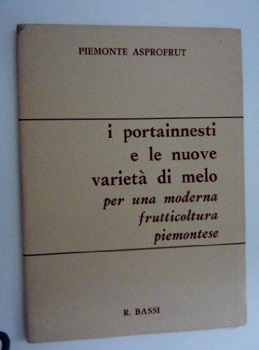 PIEMONTE ASPROFRUT - I PORTAINNESTI E LE NUOVE VARIETA' DI MELO Per una Moderna Frutticoltura...