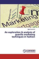 An exploration & analysis of guerilla marketing techniques in fashion