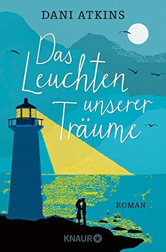 Das Leuchten unserer Träume: Roman