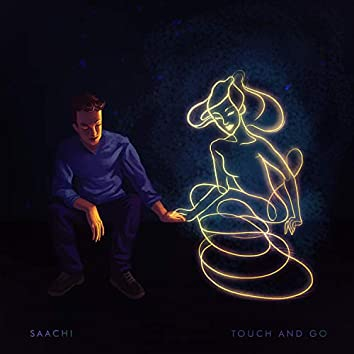 Touch and Go (feat. Ankit Dayal)