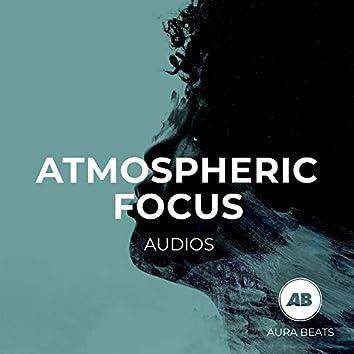 Atmospheric Focus Audios