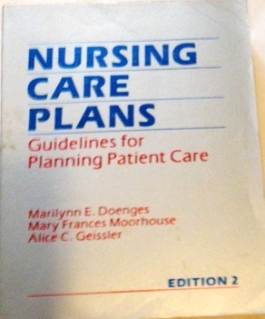 Nursing Care Plans: Guidelines for Planning Patient Care 2nd edition by Doenges, Marilynn E., etc., et al (1989) Hardcov