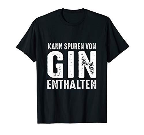 Kann Spuren von Gin enthalten T-Shirt