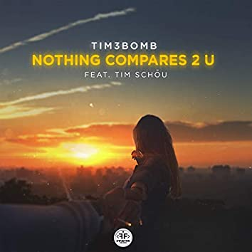 Nothing Compares 2 U (feat. Tim Schou)