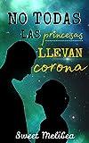 No todas las princesas llevan corona