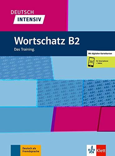 Deutsch intensiv Wortschatz B2: Das Training. Buch + Online
