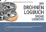 Drohnen Logbuch und Flugbuch 2021 (Drone Logbook): gemäß neuer EU Drohnenverordnung mit Klassifizierungen nach Luftfahrtbehörde EASA für Fernpiloten in Deutsch und Englisch
