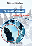 French Winawer: Move By Move-Giddins, Steve