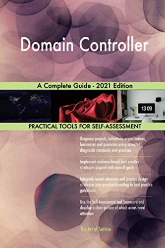 Domain Controller A Complete Guide - 2021 Edition