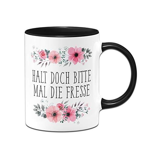 Tassenbrennerei Tasse mit Spruch Halt doch Bitte mal die Fresse - Blumig - Kaffeetasse lustig - Spülmaschinenfest (Schwarz)