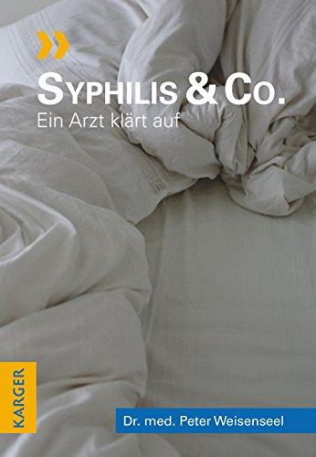 Syphilis & Co.: Ein Arzt klärt auf (English Edition)