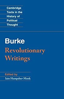 Revolutionary Writings: Reflections on the Revolution in France and the First Letter on a Regicide Peace (Cambridge Texts in the History of Political Thought) by Edmund Burke(2014-03-17)