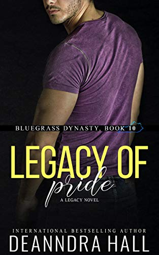 Legacy of Pride: A Legacy Novel (Bluegrass Dynasty Series Book 10)