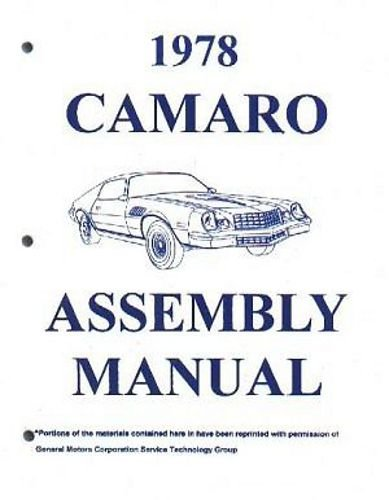 FULLY ILLUSTRATED 1978 CHEVROLET CAMARO FACTORY ASSEMBLY INSTRUCTION MANUAL - Includes Z28, LT & RS Rally Sport 78