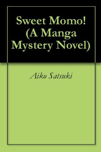 Sweet Momo! (A Manga Mystery Novel) (English Edition)