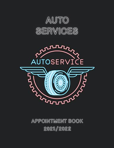 Auto Services Appointment Book 2021/2022: DATED Calendar   Daily & Hourly Planner   8AM - 8PM   Mon - Sun Agenda   Incl. Alphabetical Client Tracking Book   Neon Red Wheel